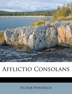 Afflictio Consolans by Victor Wintrich (9781173034405) - PaperBack - History