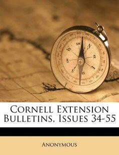 Cornell Extension Bulletins, Issues 34-55 by Anonymous (9781173037321) - PaperBack - History