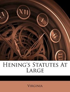 Hening's Statutes at Large by Virginia (9781173046767) - PaperBack - History