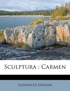 Sculptura by Ludovicus Doissin (9781173049461) - PaperBack - History