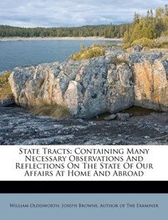 State Tracts by William Oldisworth, Joseph Browne, Author of the Examiner (9781173607593) - PaperBack - History