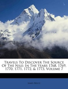 Travels to Discover the Source of the Nile by James Bruce (9781175147769) - PaperBack - History