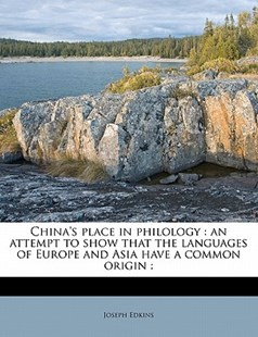 China's Place in Philology by Joseph Edkins (9781176248984) - PaperBack - History