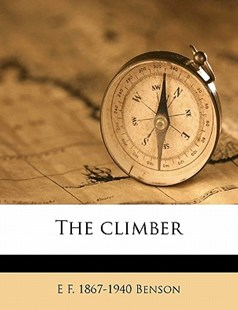 The Climber by E. F. Benson (9781176256958) - PaperBack - History