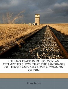 China's Place in Philology by Joseph Edkins (9781176373211) - PaperBack - History