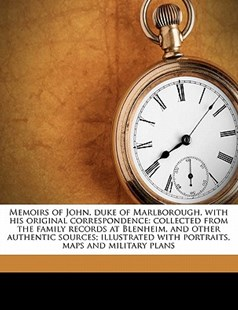 Memoirs of John, Duke of Marlborough, with His Original Correspondence by William Coxe (9781177453394) - PaperBack - History