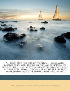 An Essay on the Right of Property in Land by William Ogilvie, John Adams Former, John Adams Library (9781178774597) - PaperBack - Social Sciences Sociology