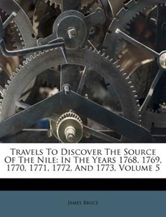 Travels to Discover the Source of the Nile by James Bruce (9781179870625) - PaperBack - History