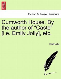 Cumworth House. by the Author of Caste [i.E. Emily Jolly], Etc. by Emily Jolly (9781240869077) - PaperBack - Modern & Contemporary Fiction Literature