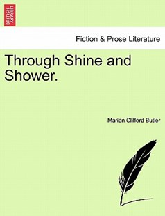 Through Shine and Shower. by Marion Clifford Butler (9781240877041) - PaperBack - Modern & Contemporary Fiction Literature