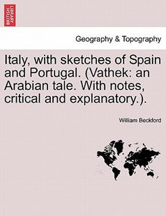 Italy, with sketches of Spain and Portugal. (Vathek by William Beckford (9781240931682) - PaperBack - Science & Technology Environment