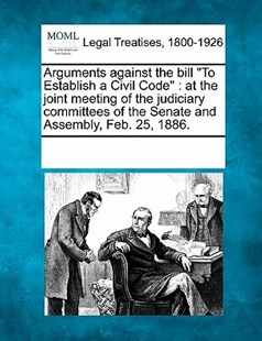 "Arguments against the bill ""To Establish a Civil Code"" by See Notes Multiple Contributors (9781241004316) - PaperBack - Reference Law"