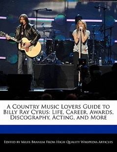 A Country Music Lovers Guide to Billy Ray Cyrus by Miles Branum (9781241092832) - PaperBack - Entertainment Music General