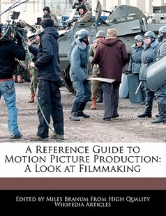 A Reference Guide to Motion Picture Production by Miles Branum (9781241145460) - PaperBack - Entertainment