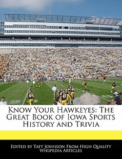 Know Your Hawkeyes by Taft Johnson (9781241145835) - PaperBack - Sport & Leisure