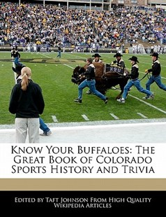 Know Your Buffaloes by Taft Johnson (9781241146306) - PaperBack - Sport & Leisure