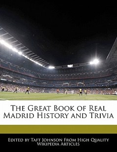 The Great Book of Real Madrid History and Trivia by Taft Johnson (9781241147228) - PaperBack - Sport & Leisure