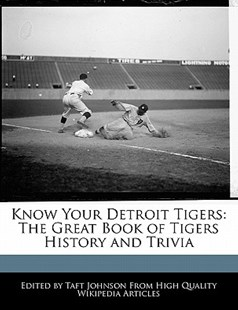 Know Your Detroit Tigers by Taft Johnson (9781241171643) - PaperBack - Sport & Leisure