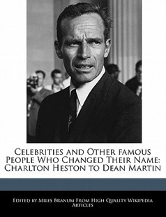 Celebrities and Other Famous People Who Changed Their Name by Miles Branum (9781241313333) - PaperBack - Reference