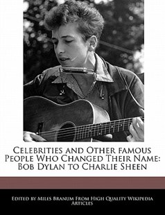 Celebrities and Other Famous People Who Changed Their Name by Miles Branum (9781241316273) - PaperBack - Reference