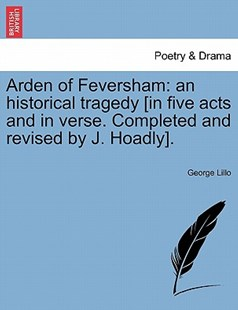 Arden of Feversham by George Lillo (9781241344702) - PaperBack - Poetry & Drama Plays