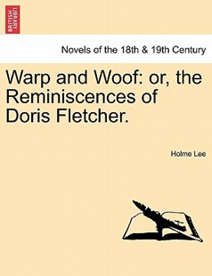 Warp and Woof by Holme Lee (9781241384906) - PaperBack - Classic Fiction