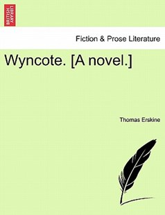 Wyncote. [A novel.] by Thomas Erskine (9781241481407) - PaperBack - Modern & Contemporary Fiction Literature