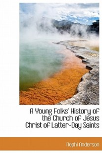 A Young Folks' History of the Church of Jesus Christ of Latter-Day Saints by Nephi Anderson (9781241679507) - HardCover - Religion & Spirituality Buddhism