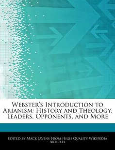 Webster's Introduction to Arianism by Mack Javens (9781242298943) - PaperBack - Religion & Spirituality