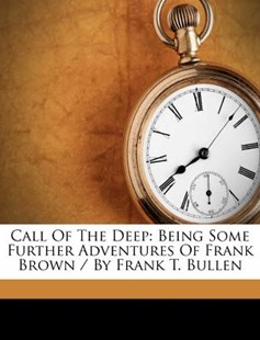 Call of the Deep by Frank Thomas Bullen (9781245137072) - PaperBack - Modern & Contemporary Fiction Literature