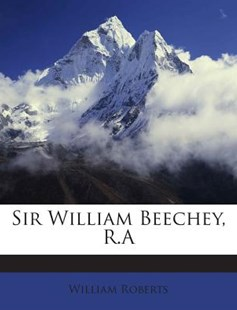 Sir William Beechey, R.a by William Roberts Sir (9781245753197) - PaperBack - History