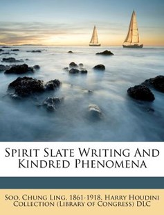 Spirit Slate Writing and Kindred Phenomen by Chung Ling Soo, Harry Houdini Collection (Library of Con (9781245820639) - PaperBack - History