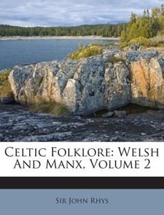 Celtic Folklore by John Rhys 1840-1915 (9781245826594) - PaperBack - Health & Wellbeing Mindfulness