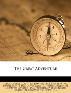 The Great Adventure by George Cabot Lodge, Bruce Rogers (9781245838238) - PaperBack - History