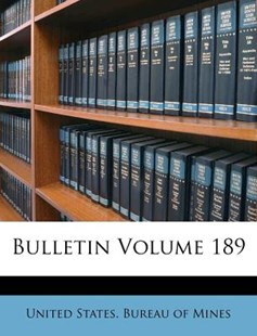 Bulletin Volume 189 by United States Bureau of Mines (9781246544954) - PaperBack - History