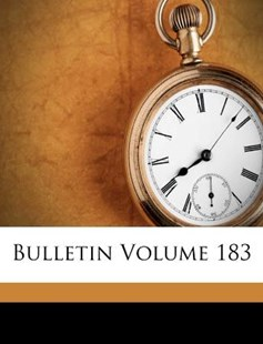 Bulletin Volume 183 by United States Bureau of Mines (9781246545098) - PaperBack - History