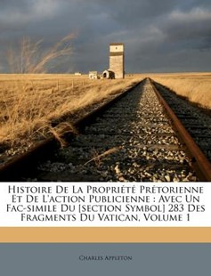 Histoire de La Propriete Pretorienne Et de L'Action Publicienne by Charles Appleton (9781246680638) - PaperBack - Modern & Contemporary Fiction Literature