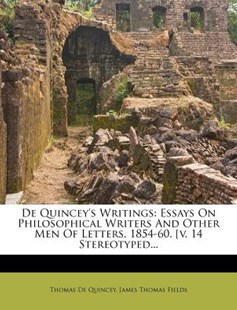 de Quincey's Writings by Thomas de Quincey, James Thomas Fields (9781247689593) - PaperBack - History