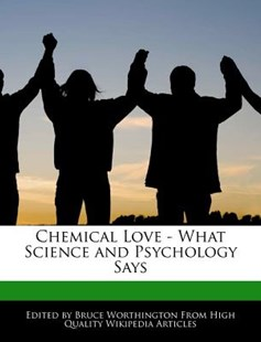 Chemical Love - What Science and Psychology Says by Bruce Worthington (9781248344507) - PaperBack - Family & Relationships