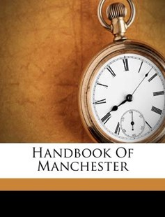 Handbook of Manchester by British Association for the Advancement (9781248387740) - PaperBack - History
