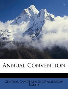 Annual Convention by Central Conference of American Rabbis (9781248666241) - PaperBack - History
