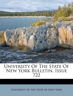 University of the State of New York Bulletin, Issue 722 by University of the State of New York (9781248773109) - PaperBack - History