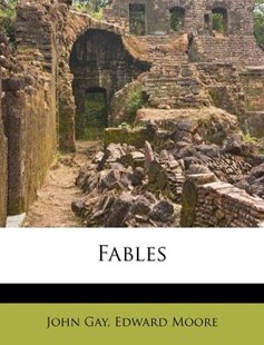 Fables by John Gay, Edward Moore (9781248888087) - PaperBack - Modern & Contemporary Fiction Literature