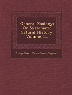 General Zoology by George Shaw, James Francis Stephens (9781249932857) - PaperBack - History