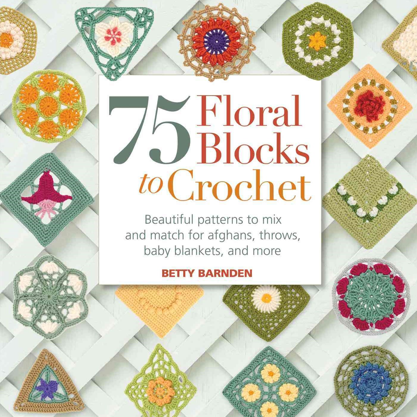 75 Floral Blocks to Crochet