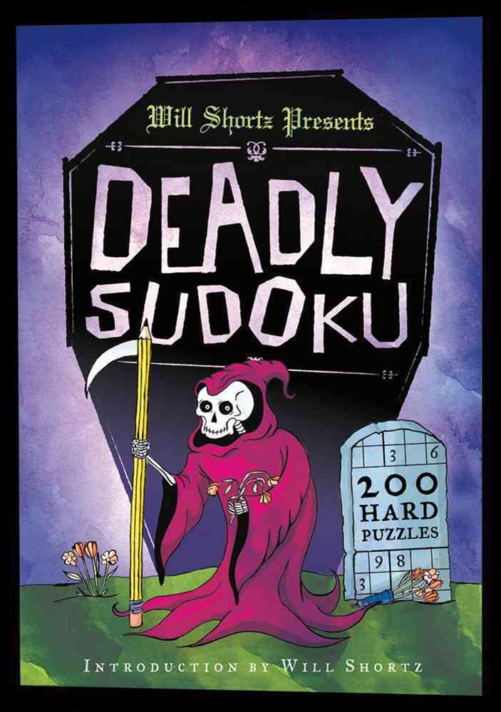 Will Shortz Presents Deadly Sudoku: 200 Hard Puzzles