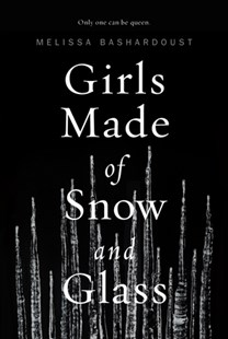 Girls Made of Snow and Glass by Melissa Bashardoust (9781250077738) - HardCover - Children's Fiction Teenage (11-13)