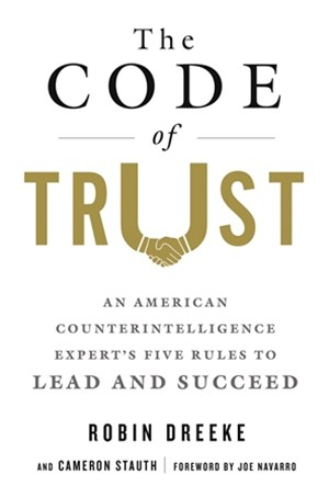 Code of Trust, The: An American Counterintelligence Expert's Five