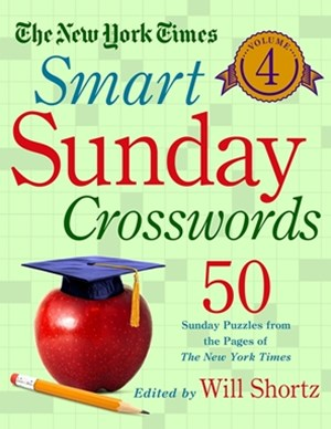 The New York Times Smart Sunday Crosswords Volume 4