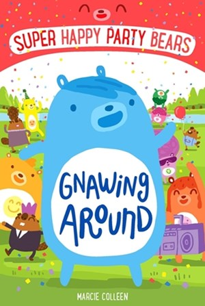 Gnawing Around: Super Happy Party Bears 1